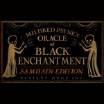 Mildred Payne's Oracle of Black Enchantment Samhain Edition